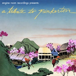 Various Artists Engine Room Recordings presents:  A Tribute to Pinkerton